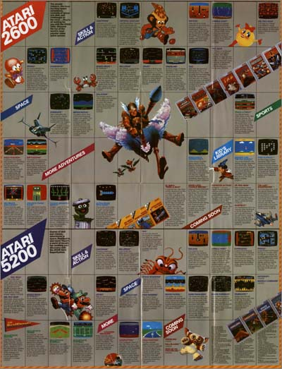 Page 5, Alpha Beam with Ernie, Ballblazer, Battlezone, Big Bird's Egg Catch, Centipede, Centipede, Choplifter!, Cookie Monster Munch, Countermeasure, Crystal Castles, Defender, Dig Dug, Dig Dug, Elevator Action, Galaxian, Galaxian, Garfield, Good Luck, Charlie Brown, Gremlins, Gremlins, Joust, Joust, Jr. Pac-Man, Jungle Hunt, Jungle Hunt, Kangaroo, Kangaroo, Mario Bros., Millipede, Millipede, Missile Command, Moon Patrol, Moon Patrol, Ms. Pac-Man, Ms. Pac-Man, Oscar's Trash Race, Pac-Man, Pac-Man, Peek-a-Boo, Pengo, Pengo, Pigs in Space, Pole Position, Pole Position, Qix, Realsports Baseball, Realsports Football, Realsports Soccer, Realsports Tennis, Rescue on Fractalus, Robotron: 2084, Snoopy and the Red Baron, Sorcerer's Apprentice, Space Dungeon, Space Invaders, Star Raiders, Stargate, Taz, Track & Field, Vanguard