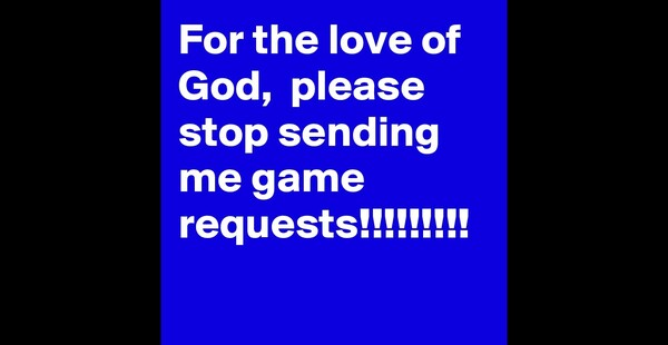For-the-love-of-God-please-stop-sending-me-game-re?padded=true&size=800