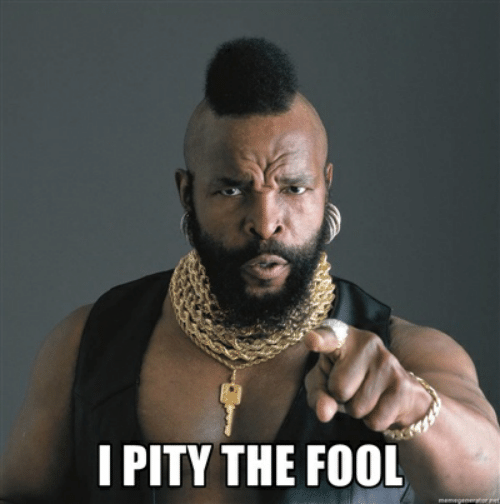 i-pity-the-fool-46958168.png.0391203391990d20b543e018f065818f.png