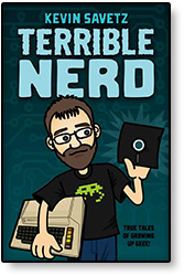 Terrible Nerd by Kevin Savetz